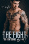 the Fight (the Fight Series Book 1) - t. h. snyder, Missy Borucki, Book Cover By Design, Furious Fotog