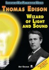 Thomas Edison: Wizard of Light and Sound - Amy Graham