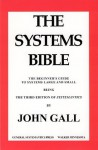 SYSTEMANTICS. THE SYSTEMS BIBLE - John Gall, D.H. Gall