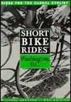 Short Bike Rides in and Around Washington, D.C - Michael Leccese