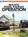 Realistic Model Railroad Operation, Second Edition - Tony Koester