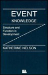 Event Knowledge: Structure And Function In Development - K. Nelson