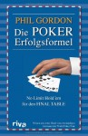 Die Poker Erfolgsformel: No Limit Hold'em Für Den Final Table (German Edition) - Phil Gordon