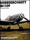 Messerschmitt Bf 109: Luftwaffe Fighter - Ron Dick, Dan Patterson