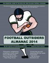 Football Outsiders Almanac 2014: The Essential Guide to the 2014 NFL and College Football Seasons - Aaron Schatz, Bill Connelly, Doug Farrar, Nathan Forster, Brian Fremeau, Tom Gower, Matt Hinton, Scott Kacsmar, Jason Lisk, Rivers McCown, Christopher Price, Chase Stuart, Mike Tanier, Robert Weintraub