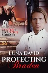 Protecting Braden (Custos Securities Series Book 2) - Luna David, Book Cover by Design, Jessica McKenna