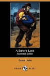 A Sailor's Lass (Illustrated Edition) (Dodo Press) - Emma Leslie