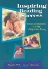 Inspiring Reading Success: Interest and Motivation in an Age of High-Stakes Testing - Rosalie Fink