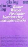 Katzelmacher und andere Stücke - Rainer Werner Fassbinder, Dieter Krebs