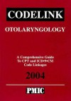 Codelink: Otolaryngology, a Comprehensive Guide to CPT and ICD-9-CM Code Linkages, 2004 - Practice Management Information Corporat