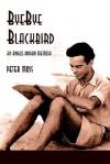 Bye-Bye Blackbird: An Anglo-Indian Memoir - Peter Moss
