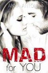 Mad For You - Anna Antonia
