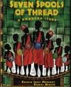 Seven Spools of Thread: A Kwanzaa Story (Albert Whitman Prairie Paperback) - Angela Shelf Medearis, Daniel Minter