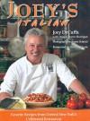 Joey's Italian: Favorite Recipes From Central New York's Celebrated Restautrant (Autographed Copy) - Joey DeCuffa, Denise Owen Harrigan, Alec Baldwin, James Scherzi
