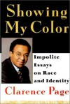 Showing My Color: Impolite Essays on Race in America - Clarence Page