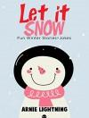 Children's Book: Let it Snow! (Fun Winter Short Stories for Kids): Fun Winter Stories for Kids + Funny Jokes (Perfect for Bedtime Stories & Beginner Readers) (Cute Short Stories for Kids) - Arnie Lightning