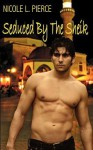 Seduced By The Sheik: Desert Rose Anthology - Nicole L. Pierce