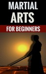 Martial Arts For Beginners - The Basics & Different Styles - Brian Clarke