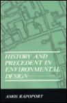 History and Precedent in Environmental Design - Amos Rapoport
