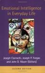 Emotional Intelligence in Everyday Life - Joseph V. Ciarrochi, Joseph P. Forgas, John D. Mayer