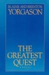 The Greatest Quest - Blaine M. Yorgason, Brenton G. Yorgason