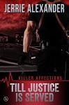 Till Justice Is Served (Killer Affections) - Jerrie Alexander