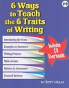 6 Ways to Teach the 6 Traits of Writing [With Transparency(s)] - Betty Hollas