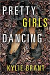 Pretty Girls Dancing - Kylie Brant