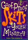 Goof Proof Skits For Youth Ministry 2 - John Duckworth