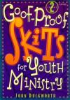 Goof Proof Skits For Youth Ministry 2 - John Duckworth