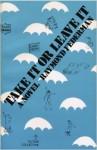 Take It or Leave It - Raymond Federman