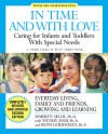 In Time and With Love: Caring for the Special Needs Infant and Toddler - Marilyn Segal, Roni Leiderman, Wendy S. Masi