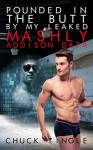 Pounded In The Butt By My Leaked Mashly Addison Data - Chuck Tingle