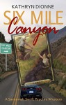 Six Mile Canyon (A Savannah Swift Psychic Mystery Book 1) - Kathryn Dionne