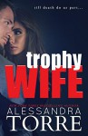Trophy Wife - Alessandra Torre