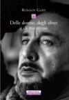Delle donne, degli ebrei e di me stesso - Romain Gary, Riccardo Fedriga