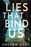 Lies That Binds Us - Andrew Hart