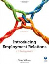 Introducing Employment Relations: A Critical Approach - Steve Williams