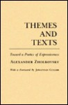 Themes and Texts: Toward a Poetics of Expressiveness - Alexander Zholkovsky, Jonathan Culler