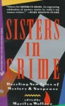 Sisters in Crime - Various, Marcia Muller, Sue Grafton, Sara Paretsky, Elizabeth Peters, Lia Matera, Susan Dunlap, Carolyn Wheat, Nancy Pickard, Sandra Scoppettone, Linda Barnes, Susan Kelly, Barbara Michaels, Marilyn Wallace, Faye Kellerman, Gillian Roberts, Shelley Singer, Julie Smith, Dor