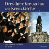 Dresdner Kreuzchor und Kreuzkirche: Eine Chronik von 1206 bis heute - Jürgen Helfricht