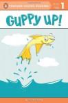 Guppy Up! (Penguin Young Readers, L1) - Jonathan Fenske, Jonathan Fenske
