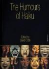 The Humours of Haiku. Edited by David Cobb - David Cobb