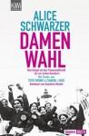 Damenwahl: Vom Kampf um das Frauenwahlrecht bis zur ersten Kanzlerin - Alice Schwarzer, Tissy Bruns, Chantal Louis