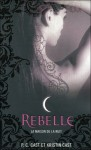 Rebelle (La Maison de la Nuit, #4) - P.C. Cast, Kristin Cast