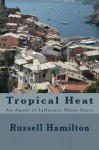 Tropical Heat (Agent of Influence) - Russell Hamilton