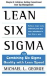 Lean Six SIGMA, Chapter 5 - Initiation: Getting Commitment from Top Management - Michael George