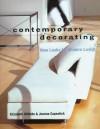 Contemporary Decorating: New Looks for Modern Living - Elizabeth Wilhide, Joanna Copestick