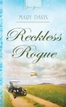 Reckless Rogue (Truly Yours Digital Editions) - Mary Davis