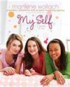 My Self: A Guide to Me - Marlene Wallach, Grace Norwich, Anna Palma, Monika Roe